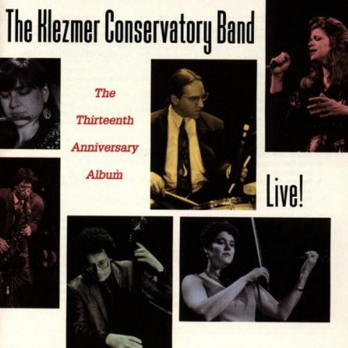 Klezmer Conservatory Band Live The Thirteenth Anniversar