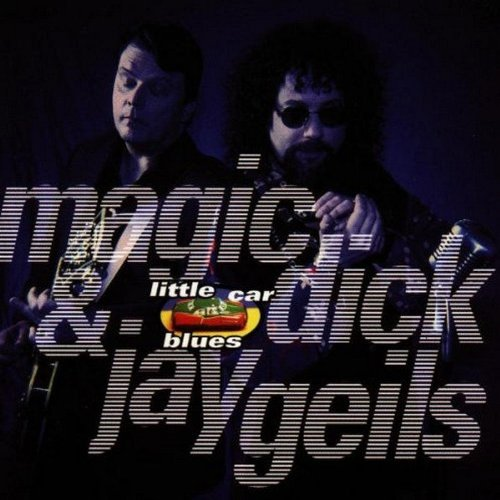 Magic Dick & Jay Geils Little Car Blues