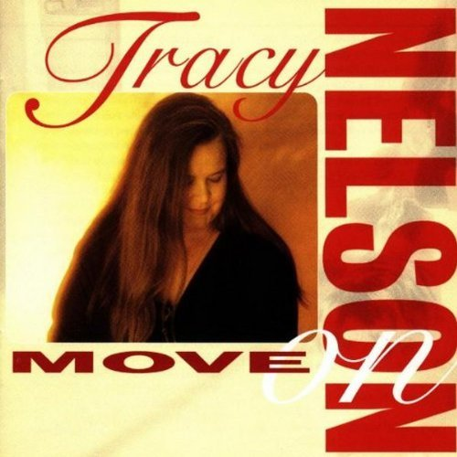 Tracy Nelson Move On