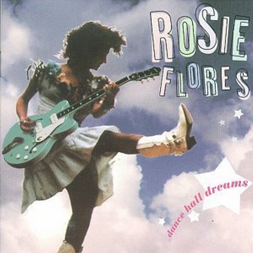 Rosie Flores Dance Hall Dreams Hdcd