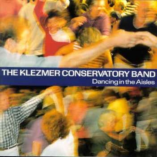 Klezmer Conservatory Band Dancing In The Aisles