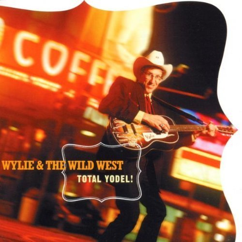 Wylie & Wild West Total Yodel