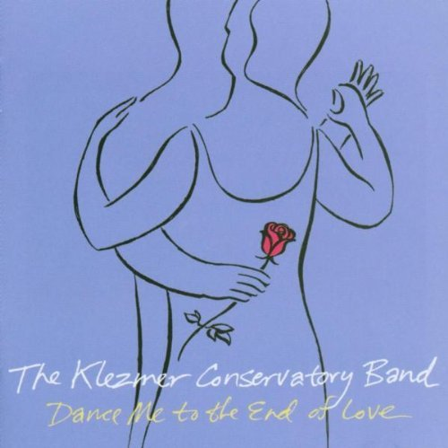 Klezmer Conservatory Band Dance Me To The End Of Love