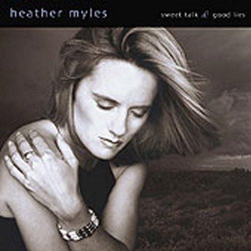 Heather Myles Sweet Talk & Good Lies