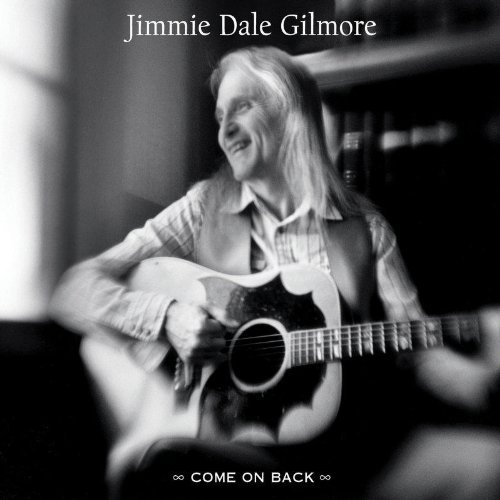 Jimmie Dale Gilmore Come On Back