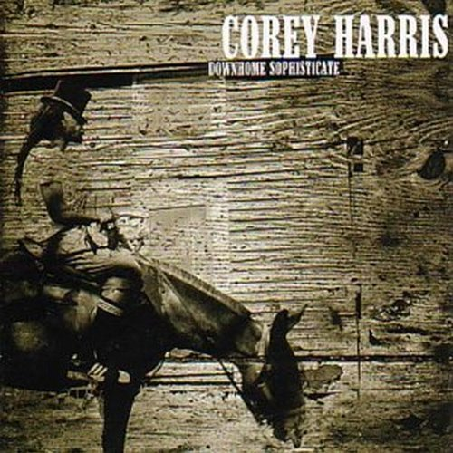 Corey Harris Downhome Sophisticate