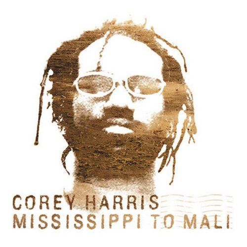 Corey Harris Mississippi To Mali
