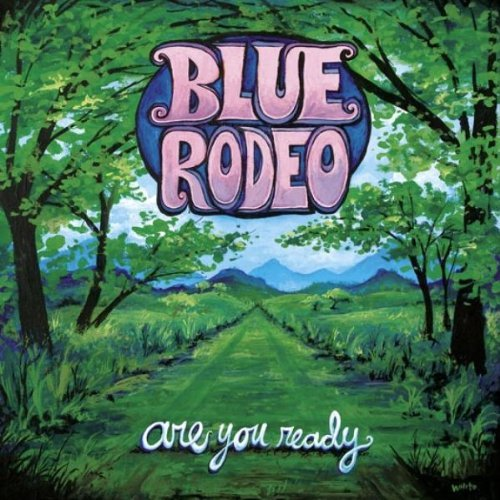 Blue Rodeo Are You Ready