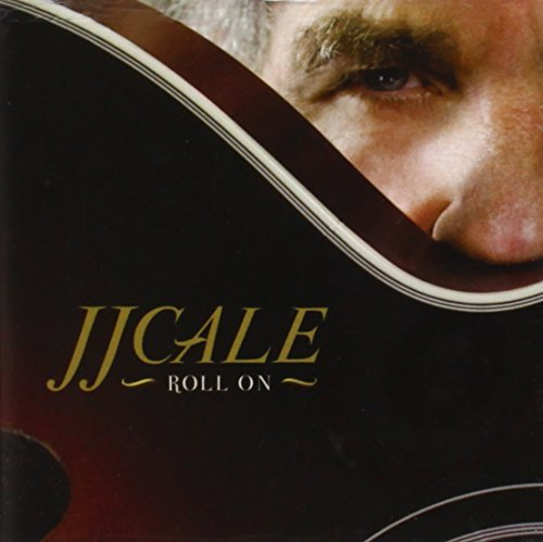 J.J. Cale Roll On