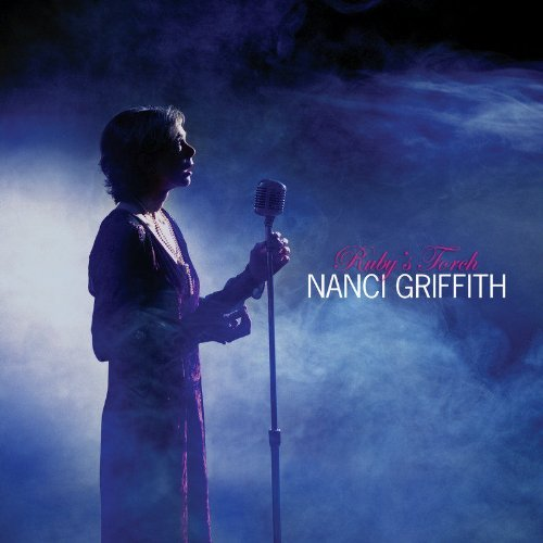 Nanci Griffith Ruby's Torch