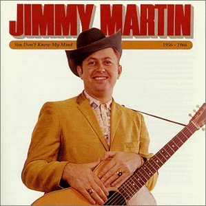 Jimmy Martin You Don't Know My Mind