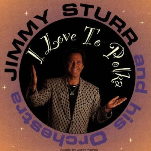 Jimmy Sturr I Love To Polka