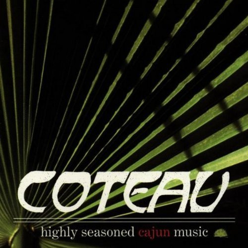 Coteau Highly Seasoned Cajun Music
