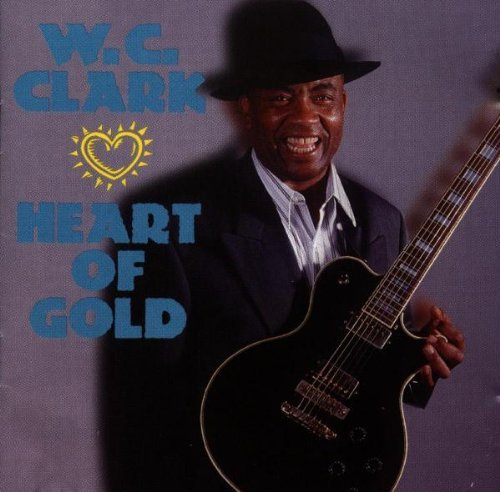 W.C. Clark Heart Of Gold