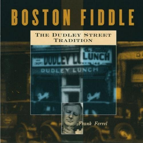 Frank Ferrel Boston Fiddle The Dudley Stree