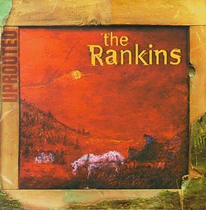 Rankins Uprooted CD R