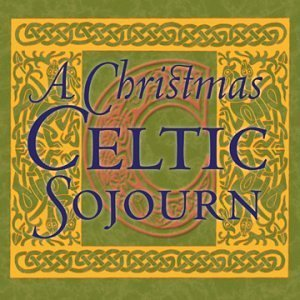 Celtic Christmas Sojourn Celtic Christmas Sojourn