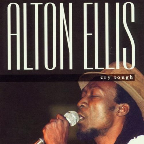 Alton Ellis Cry Tough