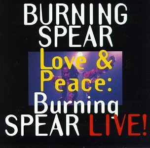 Burning Spear Love & Peace Live