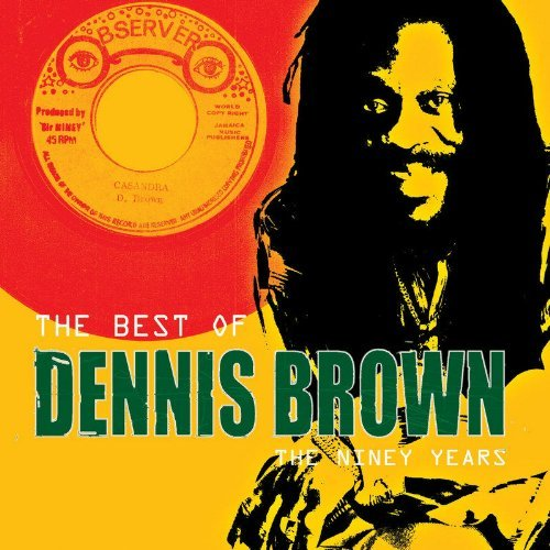 Dennis Brown Best Of Dennis Brown The Nine