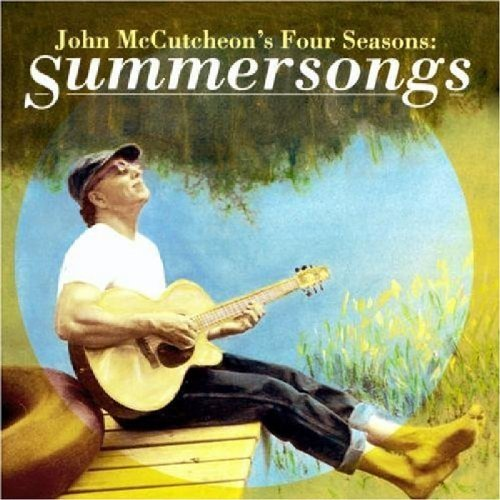 John Mccutcheon Four Seasons Summer Songs Four Seasons