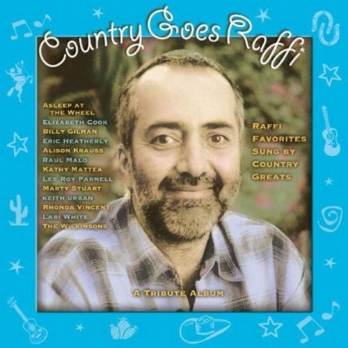Country Goes Raffi Country Goes Raffi