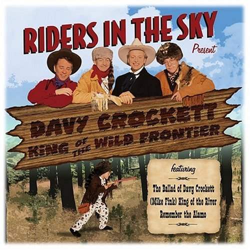 Riders In The Sky Davy Crockett King Of The Wild