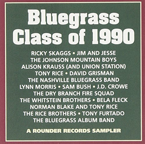 Bluegrass Class Of 1990 Bluegrass Class Of 1990 Skaggs Fleck Bush Rice Crowe Jim & Jesse Flech Krauss