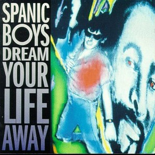 Spanic Boys Dream Your Life Away