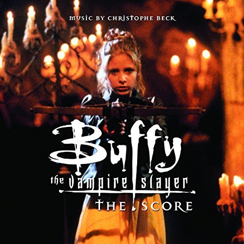 Christophe Beck Buffy The Vampire Slayer Music By Christophe Beck