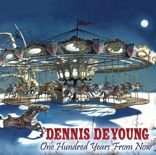 Dennis Deyoung One Hundred Years From Now