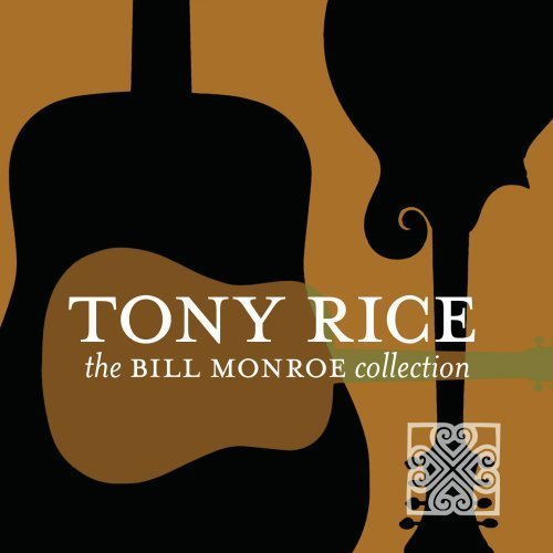 Tony Rice Bill Monroe Collection