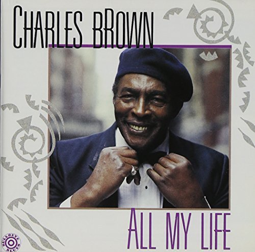 Charles Brown All My Life