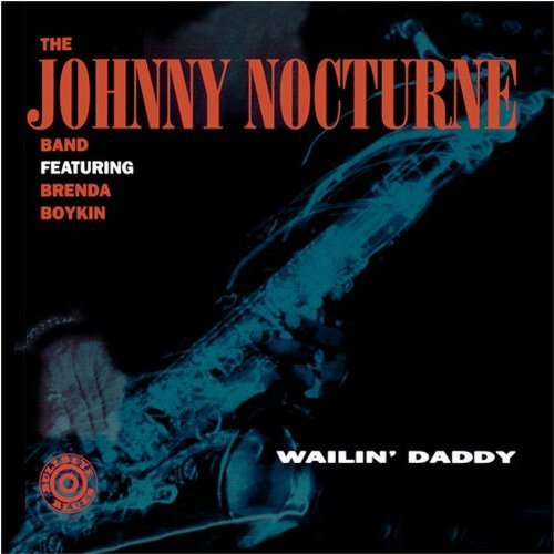 Johnny Nocturne Band Wallin' Daddy