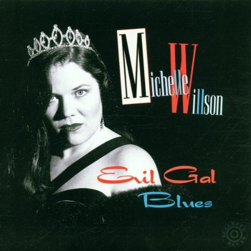 Michelle Willson Evil Gal Blues