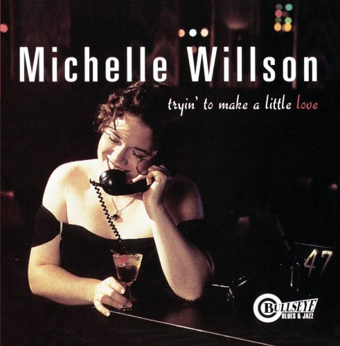 Willson Michelle Tryin' To Make A Little Love