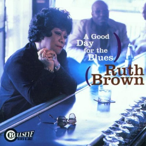 Ruth Brown Good Day For The Blues