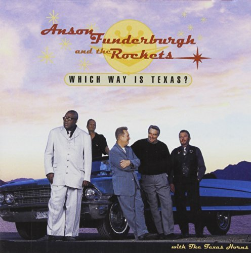 Anson & The Rocket Funderburgh Which Way Is Texas?