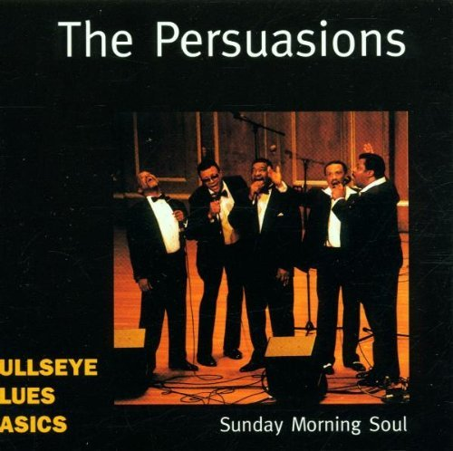 Persuasions Sunday Morning Soul