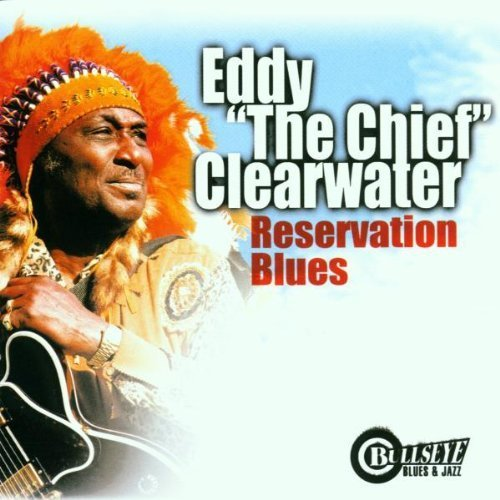 Eddy Clearwater Reservation Blues