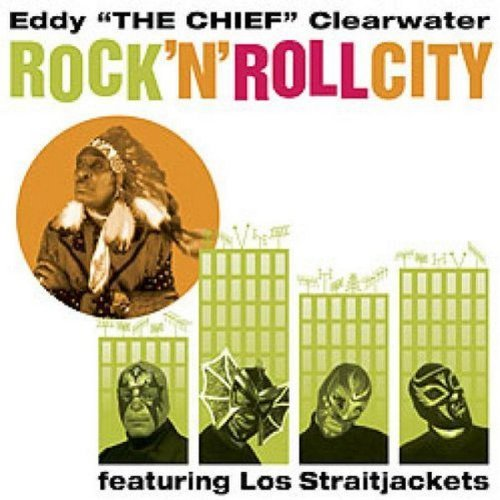 Eddy Clearwater Rock 'n Roll City Feat. Los Straitjackets