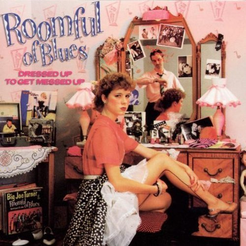 Roomful Of Blues Dressed Up To Get Messed Up