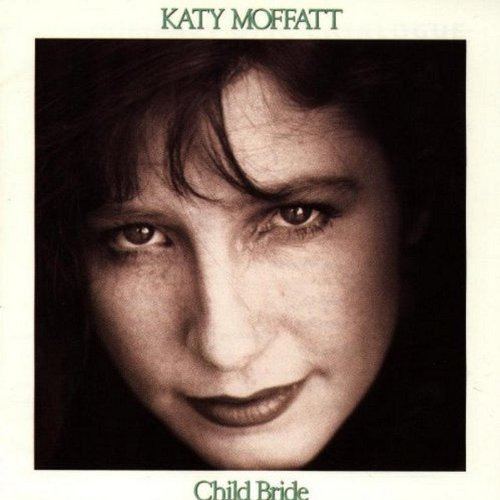 Katy Moffatt Child Bride