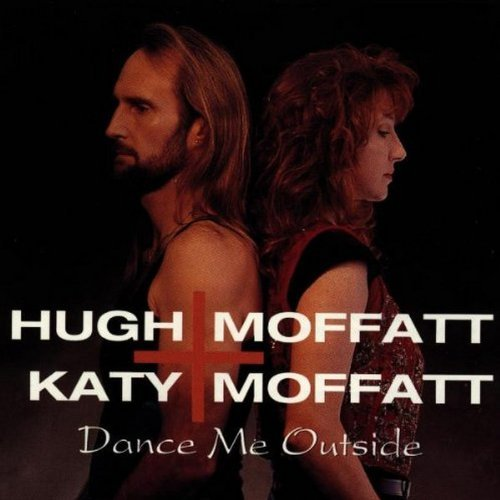 Hugh & Katy Moffatt Dance Me Outside