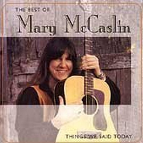 Mary Mccaslin Best Of Things We Said Today