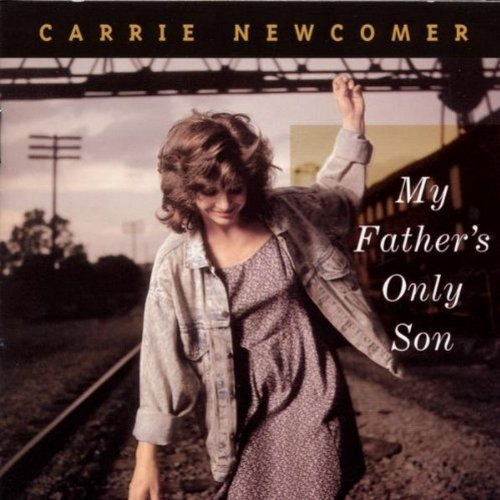 Carrie Newcomer My Father's Only Son