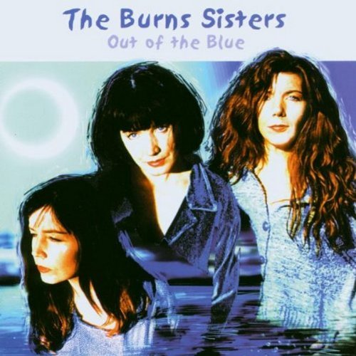 Burns Sisters Out Of The Blue