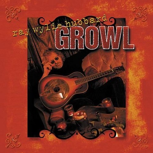 Ray Wylie Hubbard Growl