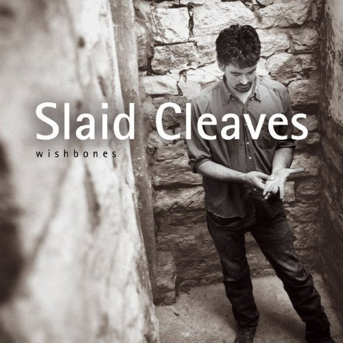 Slaid Cleaves Wishbones