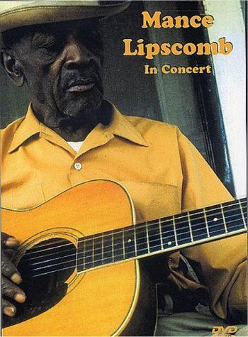 Mance Lipscomb In Concert